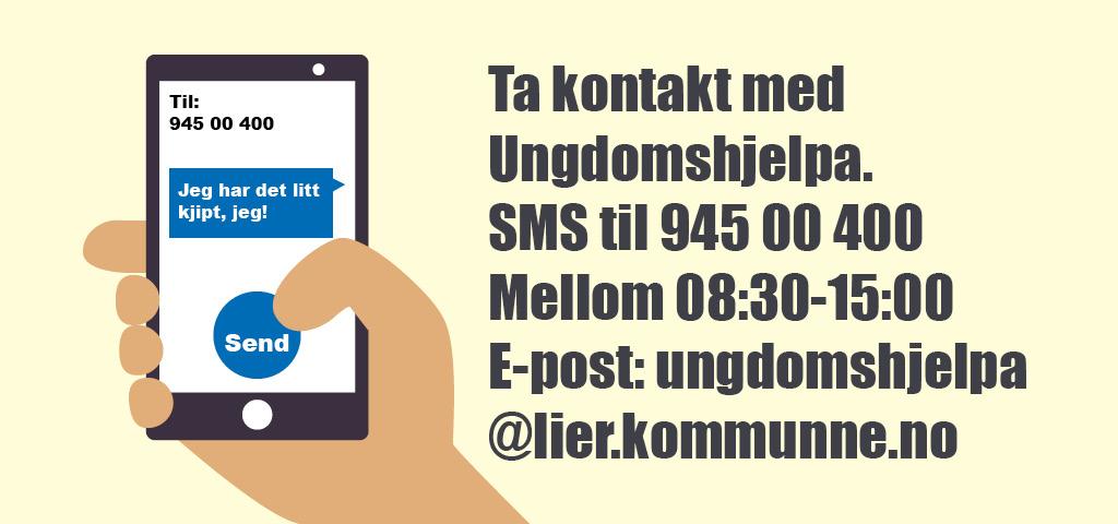Ta kontakt med ungdomshjelpa SMS 94500400 ungdomshjelpa@lier.kommune.no